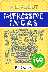 All About: Impressive Incas
