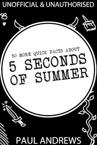 50 More Quick Facts about 5 Seconds of Summer