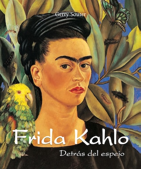 Frida Kahlo - Detrás del espejo
