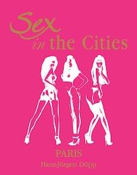 Sex in the Cities  Vol 3 (Paris)