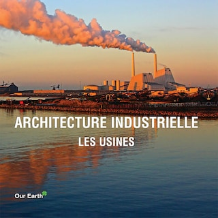 Architecture industrielle: les usines