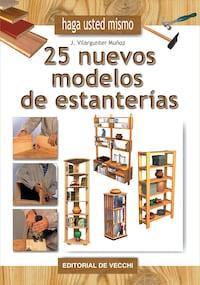 Haga usted mismo 25 nuevos modelos de estanterías