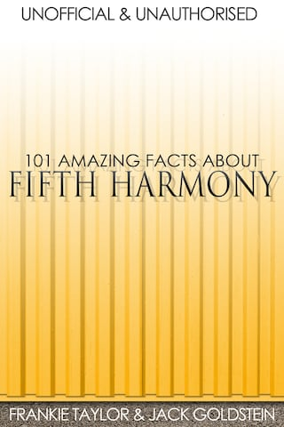 101 Amazing Facts about Fifth Harmony
