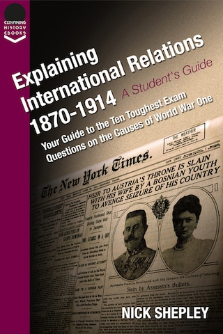 Explaining International Relations 1870-1914