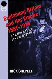Explaining Britain and Her Empire: 1851-1914