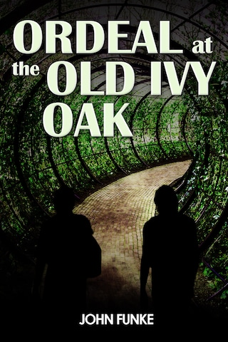 Ordeal at the Old Ivy Oak
