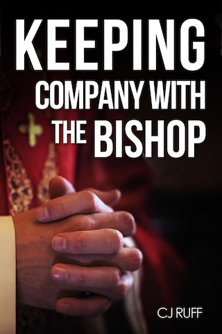 Keeping Company with the Bishop