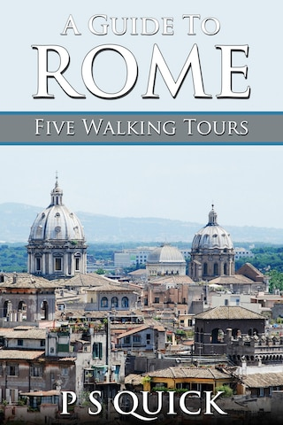 A Guide to Rome: Five Walking Tours