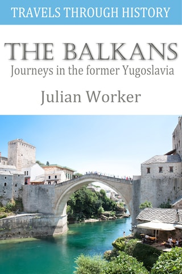 Travels through History - The Balkans