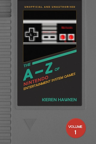 The A-Z of NES Games: Volume 1