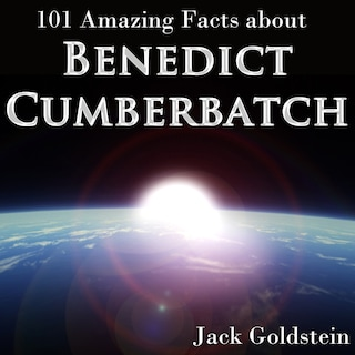101 Amazing Facts about Benedict Cumberbatch