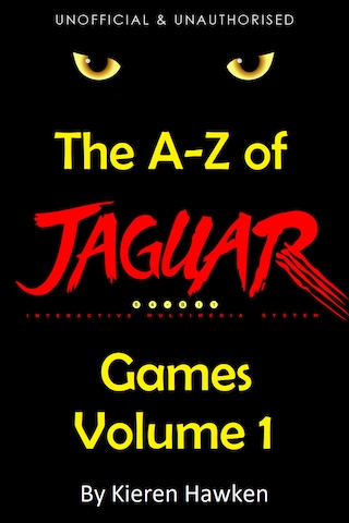 The A-Z of Atari Jaguar Games: Volume 1