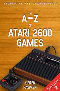The A-Z of Atari 2600 Games: Volume 2