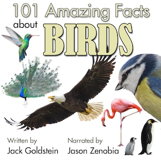 101 Amazing Facts about Birds