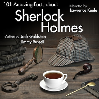 101 Amazing Facts about Sherlock Holmes