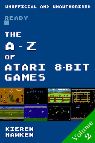 The A-Z of Atari 8-bit Games: Volume 2