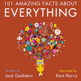 101 Amazing Facts about Everything
