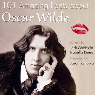 101 Amazing Facts about Oscar Wilde