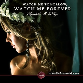 Watch Me Tomorrow, Watch Me Forever