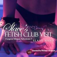 Slave's Fetish Club Visit