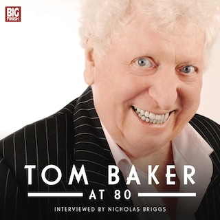 Tom Baker at 80 (Unabridged)
