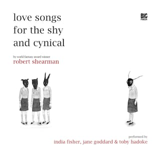 Love Songs for the Shy and Cynical (Unabridged)