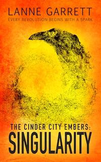 The Cinder City Embers: Singularity