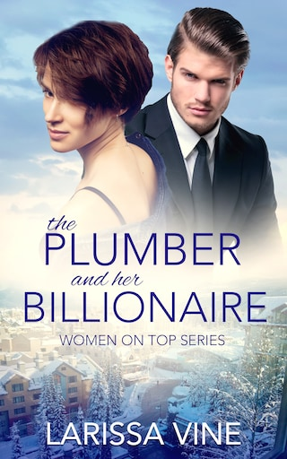 The Plumber and her Billionaire