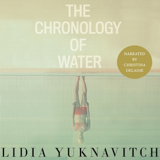 The Chronology of Water (Unabridged)