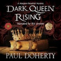 Dark Queen Rising (Unabridged)