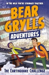 A Bear Grylls Adventure 6: The Earthquake Challenge