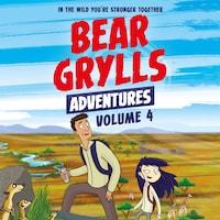 Bear Grylls Adventures Volume 4