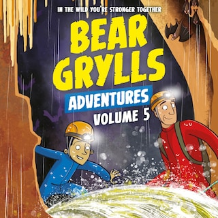 Bear Grylls Adventures Volume 5