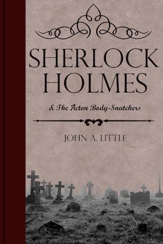 Sherlock Holmes and the Acton Body-Snatchers