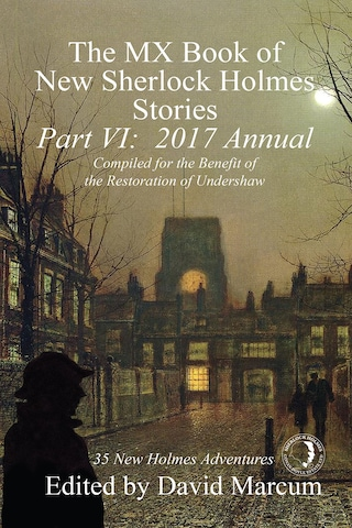 The MX Book of New Sherlock Holmes Stories - Part VI: 2017 Annual