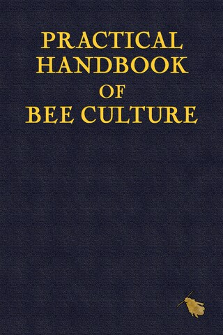 Practical Handbook of Bee Culture