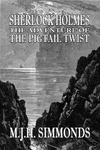 Sherlock Holmes and The Adventure of The Pigtail Twist