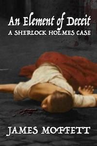 An Element of Deceit: A Sherlock Holmes Case