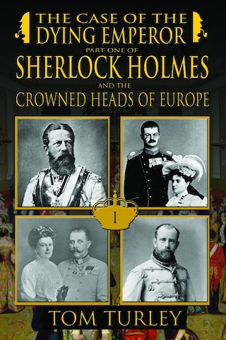 Sherlock Holmes and the Case of the Dying Emperor