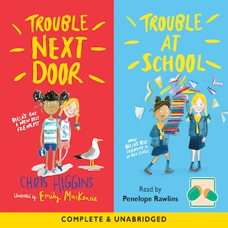 Trouble Next Door & Trouble At School