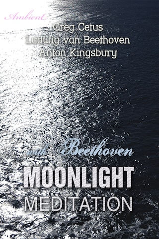 Moonlight Meditation with Beethoven: Goddess of the Moon Invocation