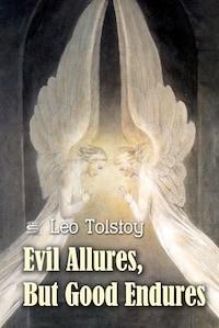 Evil Allures, But Good Endures