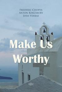 Make Us Worthy