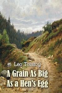 A Grain As Big As a Hen's Egg
