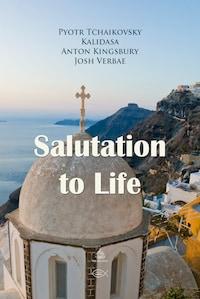 Salutation to Life