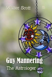 Guy Mannering: The Astrologer
