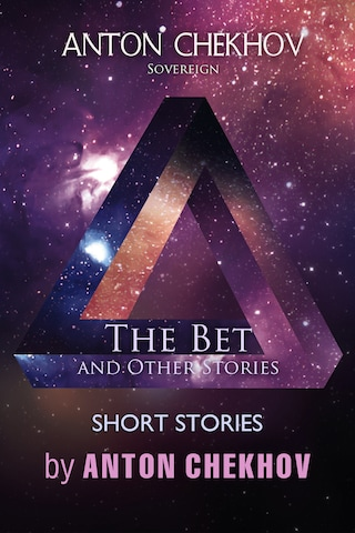 Short Stories by Anton Chekhov Volume 7: The Bet and Other Stories