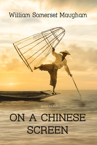 On a Chinese Screen: Sketches of Life in China