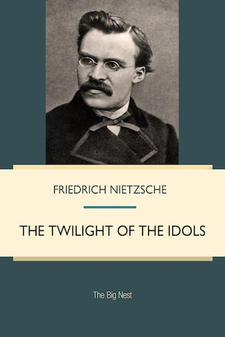 The Twilight of the Idols: How to Philosophize with the Hammer