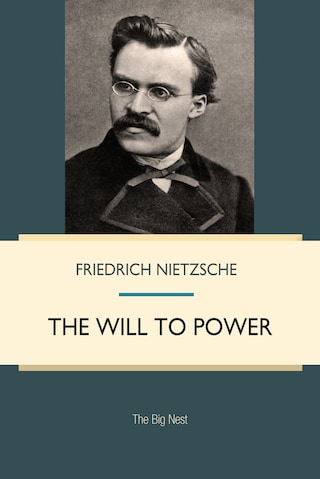 The Will to Power: An Attempted Transvaluation of All Values